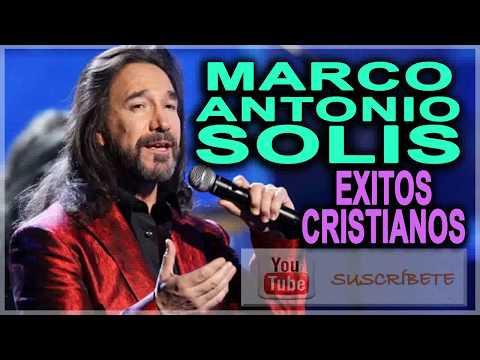 EXITOS CRISTIANOS DE MARCO ANTONIO SOLIS 2017 - 2018