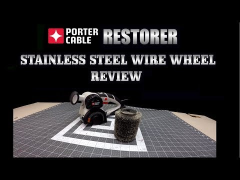 Porter Cable Restorer - Stainless Steel Wire Wheel (Review & Test)