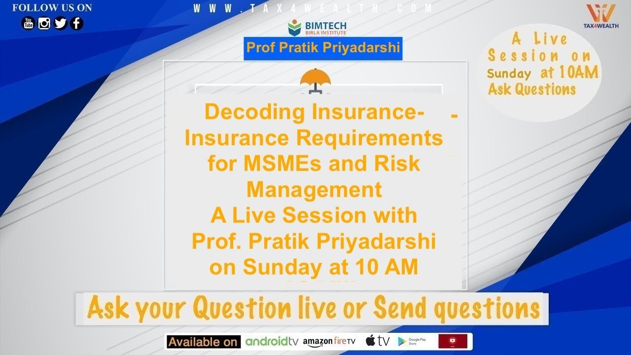 Live at 10 AM: Decoding Insurance: Insurance requirements for MSMEs with Prof Pratik Priyadarshi