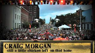 "Craig Morgan - ""Still A Little Chicken Left On That Bone"" (AUDIO)"