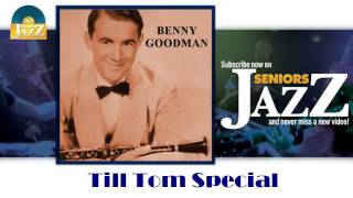 Benny Goodman - Till Tom Special (HD) Officiel Seniors Jazz