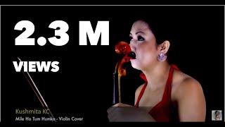 Download lagu Mile Ho Tum Humko | Violin Cover | Kushmita KC | Neha Kakkar | Tony Kakkar | Fever