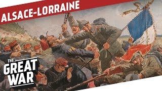 Mountain Combat In The Vosges - The Battle For Alsace-Lorraine I THE GREAT WAR Special