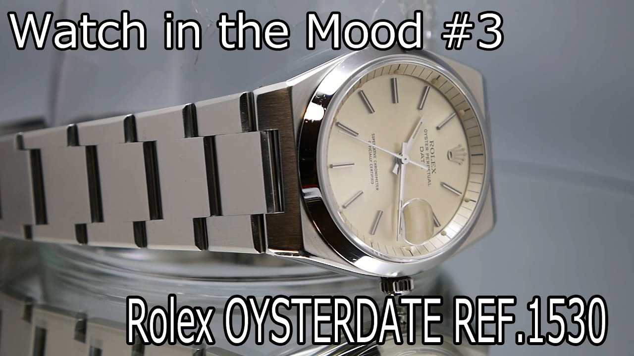 e0f9ffdc7ab Watch in the Mood #3 Rolex Oyster DATE Ref.1530 - YouTube