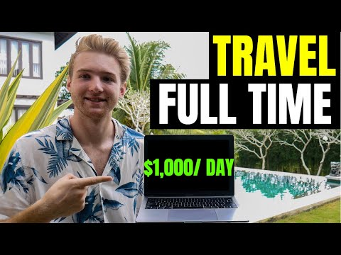 How To Make $1,000/Day While Traveling The World