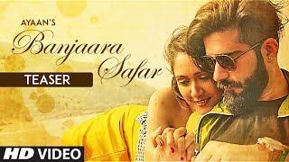 """Banjaara Safar"" Latest Song Teaser | Ayaan | Feat. Gaurav Kumar Bajaj, Krissann Barretto"