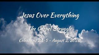 August 2, 2020 - Trinity Baptist Church - The Gospel Struggle