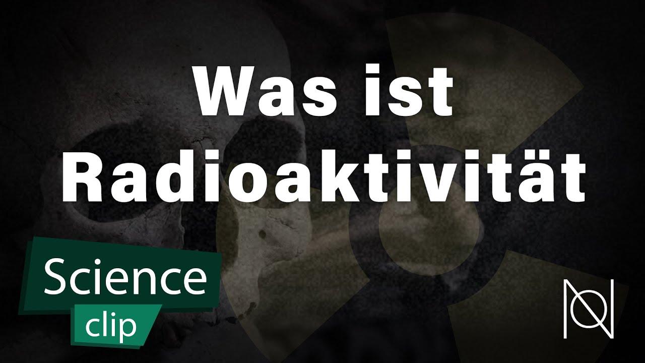Was ist Radioaktivität? | Norio