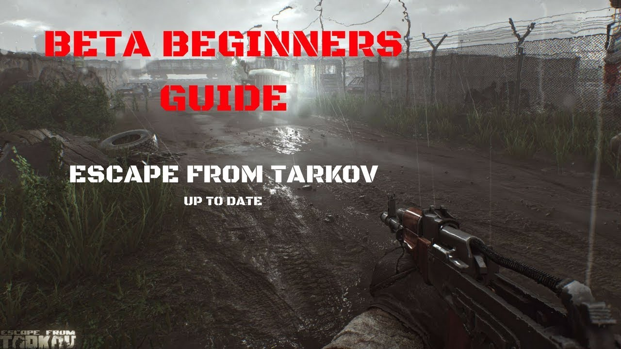 UP TO DATE STARTER GUIDE!!! Escape From Tarkov Beginners Guide