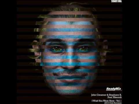 John Creamer, Stephane K, Nkemdi - I Wish You Were Here (Mika Olson Remix)
