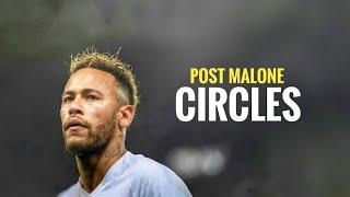 Download Lagu Neymar Jr. Skills & Goals | Post Malone - Circles | 2020 mp3