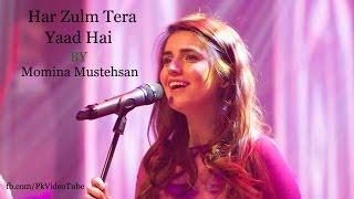 Har Zulm Tera Yaad Hai By Momina Mustehsan