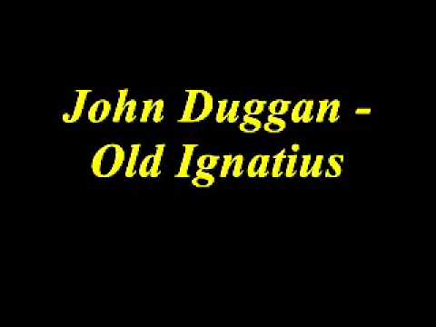 John Duggan  Old Ignatius