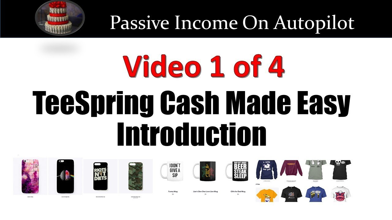 1 TeeSpring Cash Made Easy Introduction | Make Money With TeeSpring