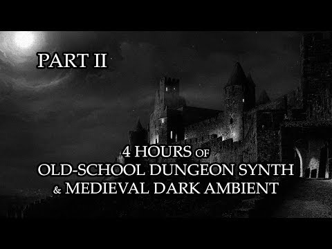4 Hours of Old-School Dungeon Synth & Medieval Dark Ambient - Part. II