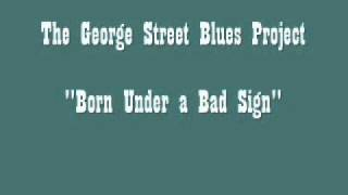 The George Street Blues Project - Born Under a Bad Sign.wmv