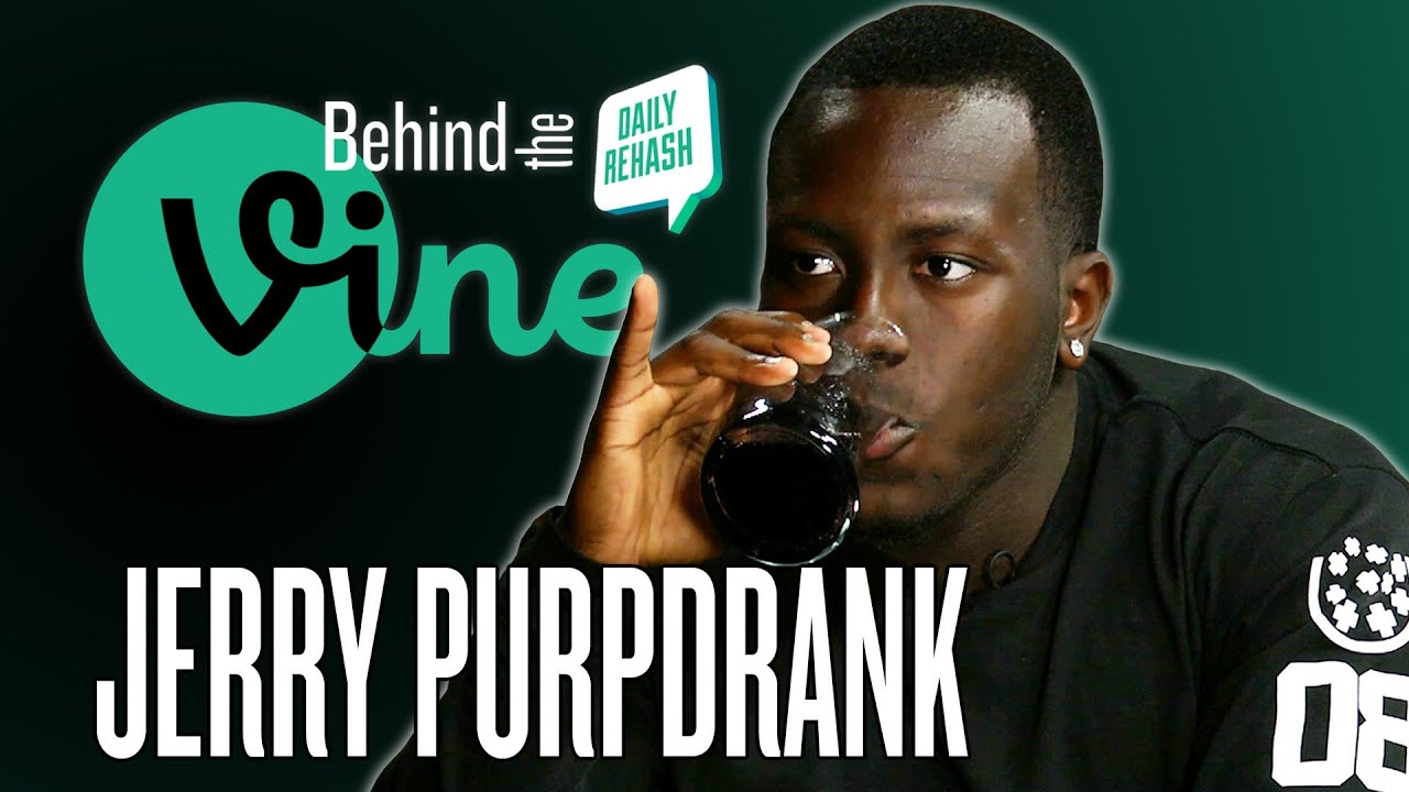 Behind the Vine with Jerry Purpdrank | DAILY REHASH | Ora ...