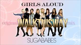 Girls Aloud & Sugababes - Walk This Way (Original Mix)
