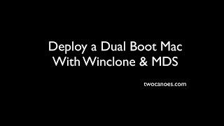 deploying Dual Boot Macs with MDS and Winclone Pro Packages