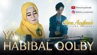Video YA HABIBAL QOLBI (new version) Shima Assyifanada female cover Terbaru 2018 download MP3, 3GP, MP4, WEBM, AVI, FLV Oktober 2018