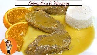 Solomillo de Cerdo a la Naranja | Receta de Cocina en Familia