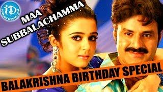 Bala Krishna Birthday Special || Maa Subbalachamma Video Song || Balakrishna, Charmy