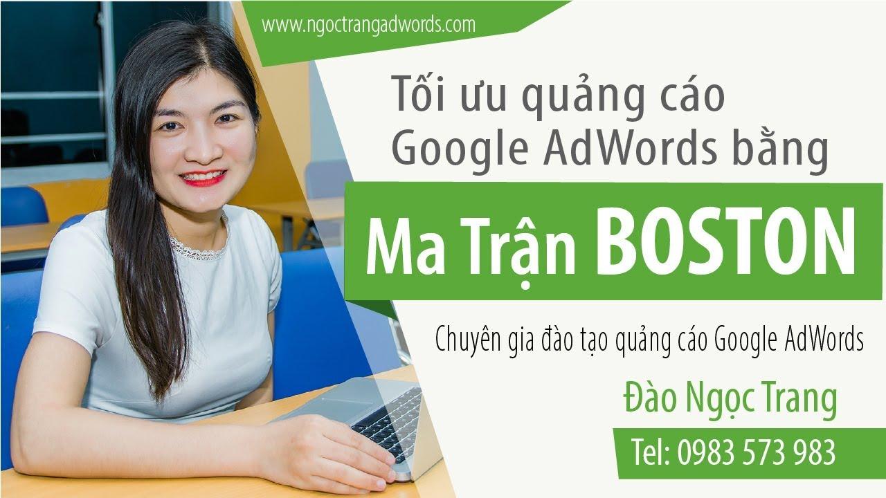 Livestream: Tối ưu quảng cáo Google AdWords bằng ma trận Boston – Ngọc Trang  AdWords