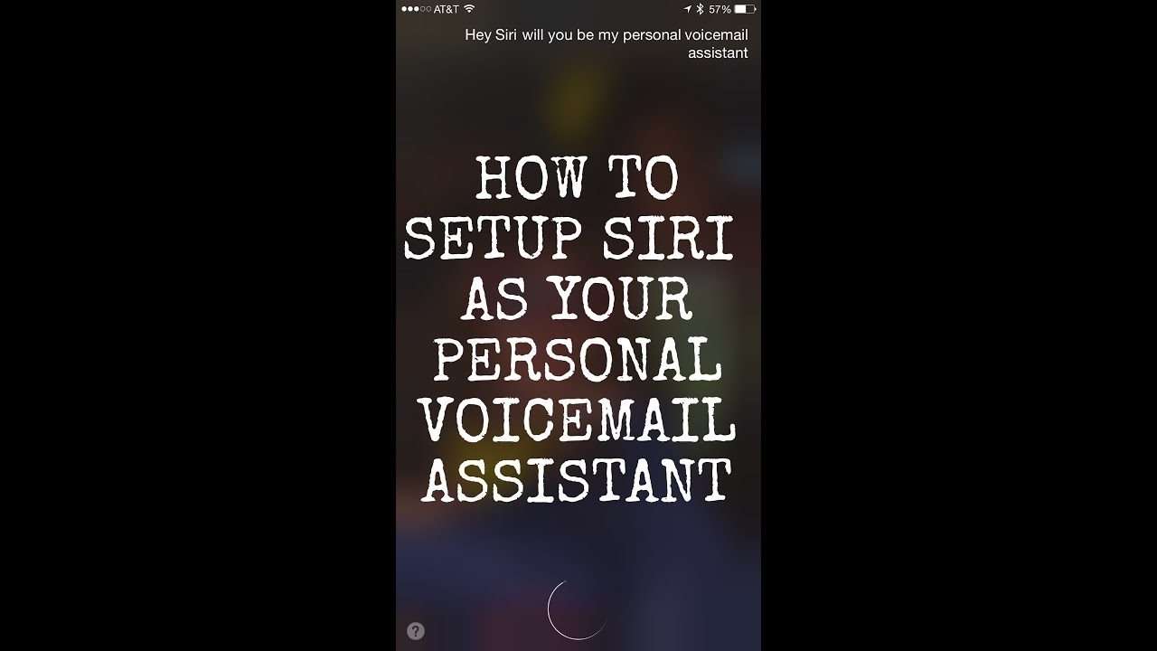 How to setup siri as your voicemail assistant youtube how to setup siri as your voicemail assistant m4hsunfo