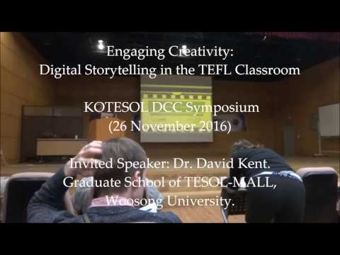 David Kent Digital Storytelling (Invited Talk) KOTESOL DCC 26 November 2016