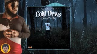Chronic Law Explain His Self In Cold Dews (Honest Review)