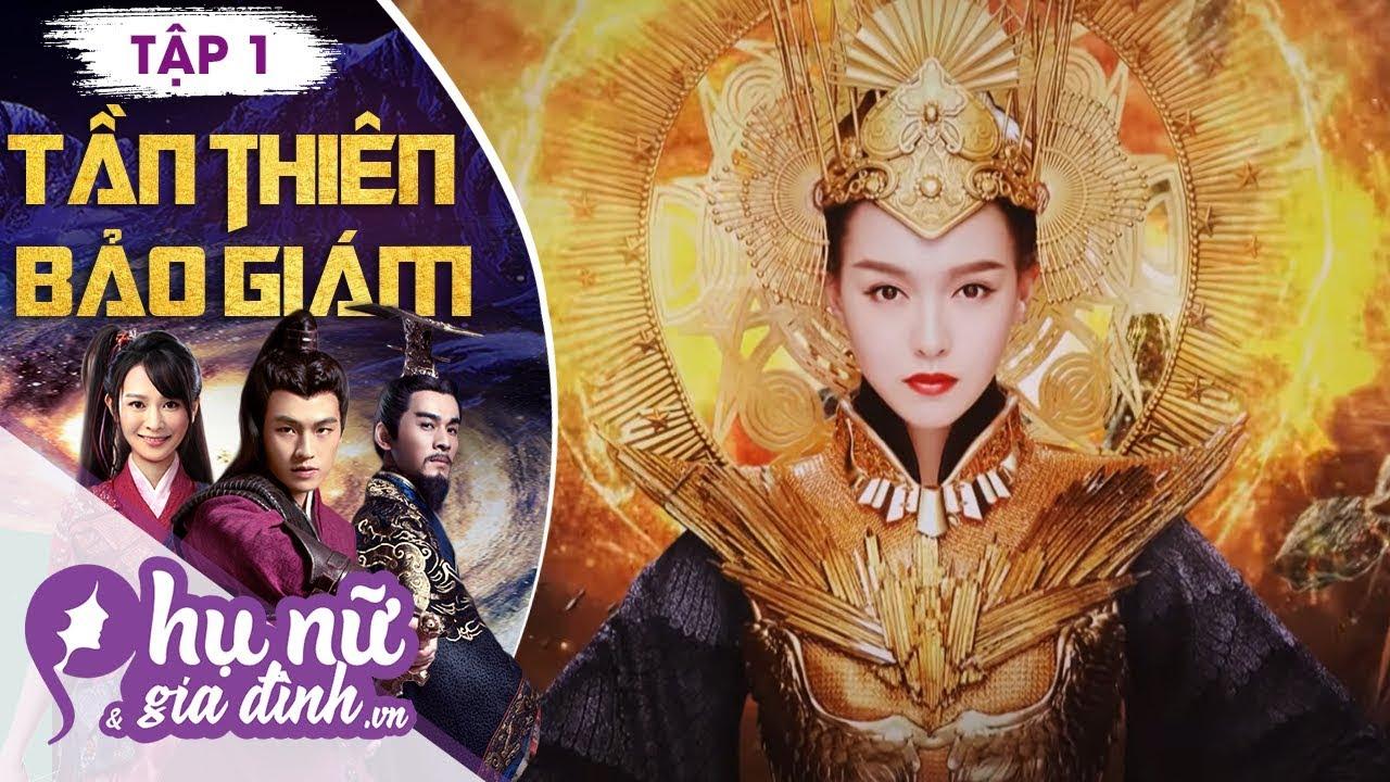 Tần Thiên Bảo Giám Tập 1 (Lồng Tiếng) - Đường Yên, Âu Hào   Phim Cổ Trang Xuyên Không 2019