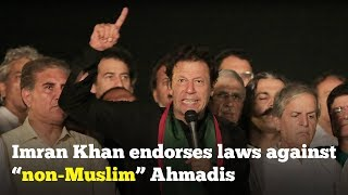 Imran Khan speaks out in favor of anti-Ahmadiyya laws