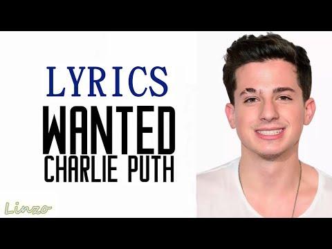 Wanted - Charlie Puth (LYRICS)