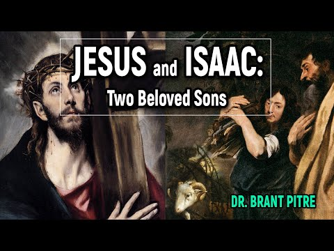 Jesus and Isaac: Two Beloved Sons, One Sacred Mountain