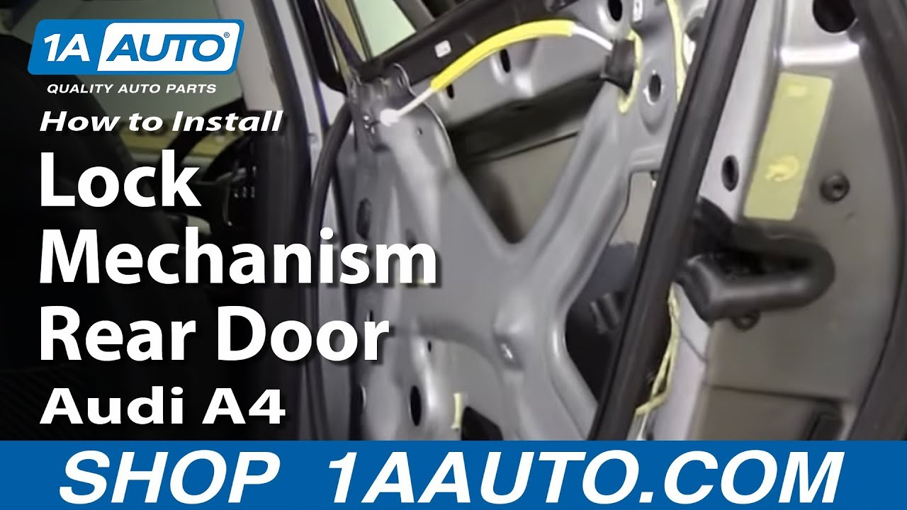 How to install lock mechanism rear door 2002 09 audi a4 for 2002 audi a4 rear window regulator