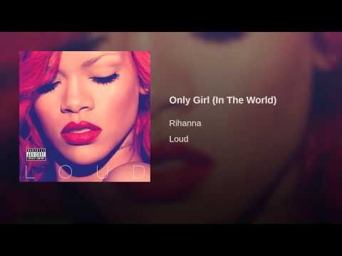 Only Girl (In The World)