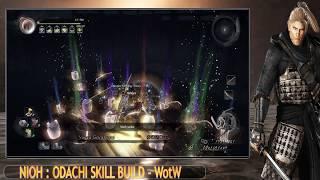 Nioh - ODACHI SKILL BUILD (WotW) Marobashi #3