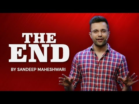 THE END - By Sandeep Maheshwari