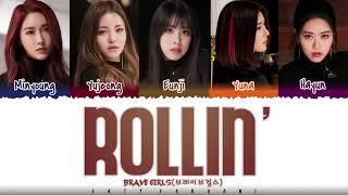 BRAVE GIRLS - 'ROLLIN'' (롤린) Lyrics [Color Coded_Han_Rom_Eng]