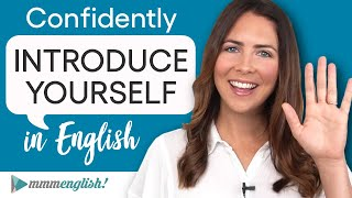 Tell me about yourself! Introduce yourself in English with EASE!