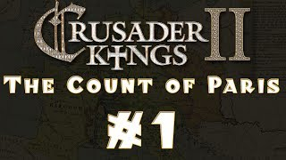 Let's Play: Crusader Kings II -- The Count of Paris -- Ep 1
