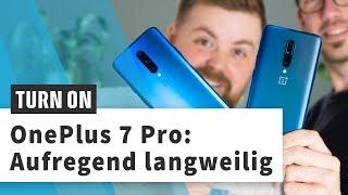 OnePlus 7 Pro: Ein Streitgespräch