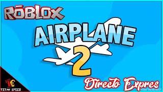 ROBLOX en español Airplane 2 (Story), The Scary Elevator en directo