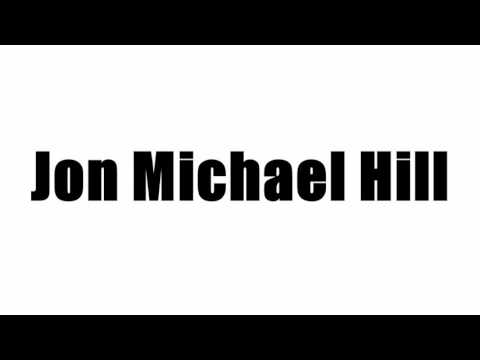 Jon Michael Hill