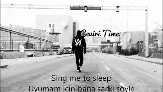 Alan Walker -  Sing Me To Sleep (Türkçe Çeviri)(Lyrics)