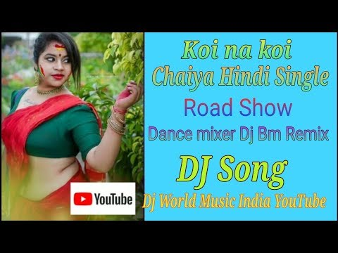 koi-na-koi-chaiya-payer-karne-bala-hindi-new-style-dj-song-dj-world-music-india-youtube