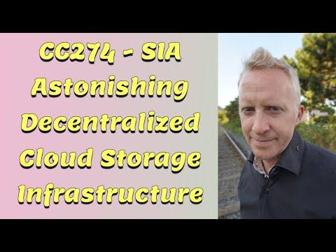 CC274 - SIA Astonishing Decentralized Cloud Storage Infrastructure