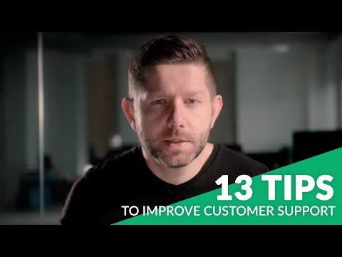 13 TIPS TO IMPROVE YOUR CUSTOMER SUPPORT
