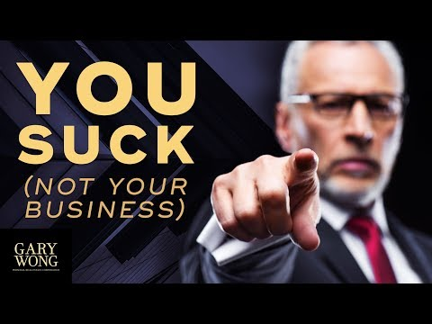 Your Business Doesn't Suck, You Suck (How It Applies To Leadership, Marriage, Real Estate)