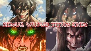 Bahas Tuntas..!! Semua Perubahan Titan Eren Yegaer, Dari Awal Hingga Jadi Last Boss..!!